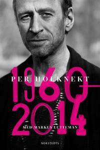Per Holknekt 1960-2014 (e-bok) av Markus Luttem