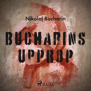 Bucharins upprop (ljudbok) av Nikolaj Bucharin