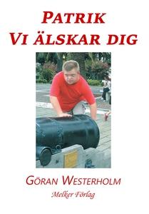 Patrik vi älskar dig (e-bok) av Göran Westerhol