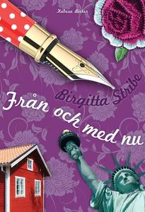 Från och med nu (e-bok) av Birgitta Stribe