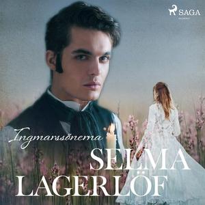Ingmarssönerna (ljudbok) av Selma Lagerlöf
