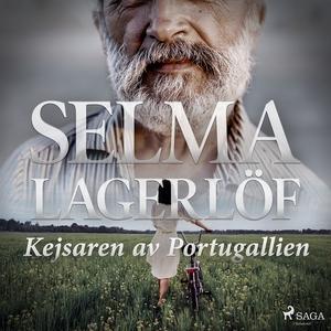 Kejsaren av Portugallien (ljudbok) av Selma Lag