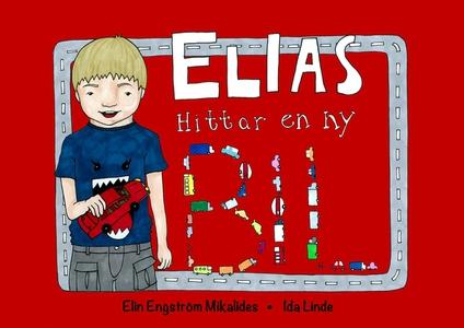 Elias hittar en ny bil (e-bok) av Elin Engström
