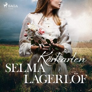Körkarlen (ljudbok) av Selma Lagerlöf