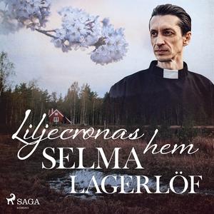 Liljecronas hem (ljudbok) av Selma Lagerlöf