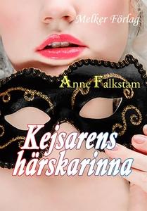 Kejsarens härskarinna (e-bok) av Anne Falkstam