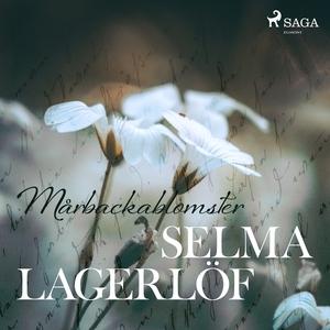 Mårbackablomster (ljudbok) av Selma Lagerlöf