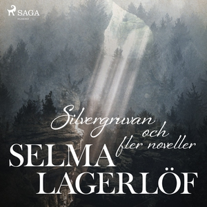 Silvergruvan (ljudbok) av Selma Lagerlöf