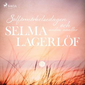 Solförmörkelsedagen (och andra noveller) (ljudb