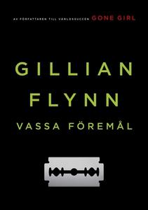 Vassa föremål (e-bok) av Gillian Flynn