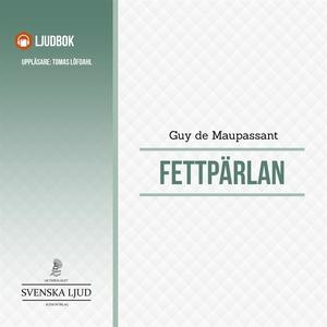 Fettpärlan (ljudbok) av Guy de Maupassant