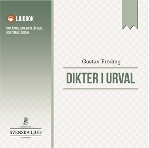 Dikter i Urval (ljudbok) av Gustav Fröding
