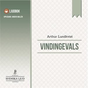 Vindingevals (ljudbok) av Arthur Lundkvist