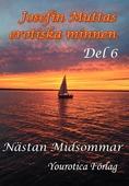 Josefin Muttas erotiska minnen - Del 6 - Nästan Midsommar