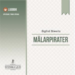 Mälarpirater (ljudbok) av Sigfrid Siewertz, Sig