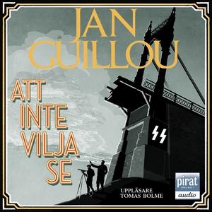Att inte vilja se (ljudbok) av Jan Guillou