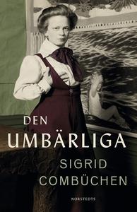 Den umbärliga (e-bok) av Sigrid Combüchen