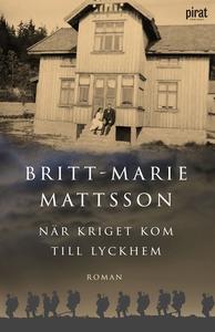 När kriget kom till Lyckhem (e-bok) av Britt-Ma