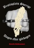Brottsplats Sverige - Dagen efter gårdagen