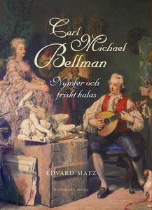 Carl Michael Bellman: Nymfer och friska kalas (