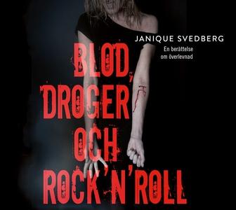 Blod, droger och rock'n'roll (ljudbok) av Janiq