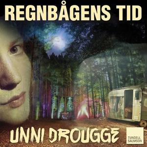 Regnbågens tid (ljudbok) av Unni Drougge