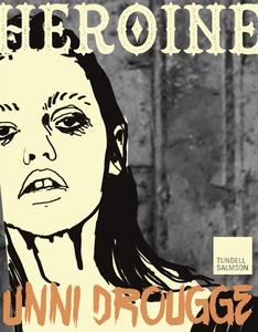 Heroine (e-bok) av Unni Drougge