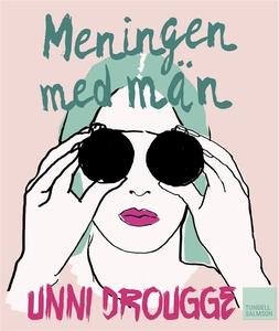 Meningen med män (e-bok) av Unni Drougge