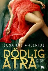 Dödlig åtrå (e-bok) av Susanne Ahlenius