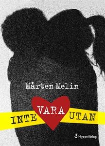 Inte vara utan (e-bok) av Mårten Melin