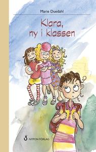 Klara, ny i klassen (e-bok) av Marie Duedahl