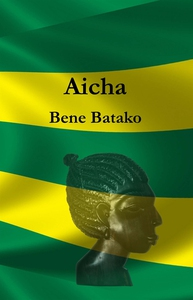 Aicha (e-bok) av Bene Batako