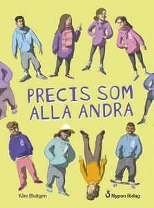 Precis som alla andra (e-bok) av Kåre Bluitgen