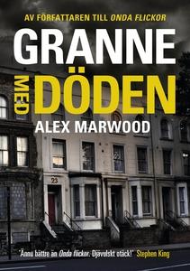 Granne med döden (e-bok) av Alex Marwood