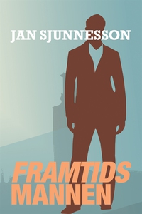 Framtidsmannen (e-bok) av Jan Sjunnesson