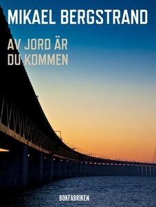 Av jord är du kommen (e-bok) av Mikael Bergstra