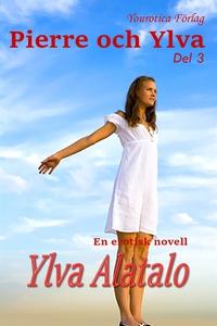 Pierre och Ylva - Del 3 (e-bok) av Ylva Alatalo