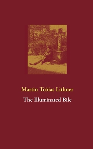 The Illuminated Bile (e-bok) av Martin Tobias L