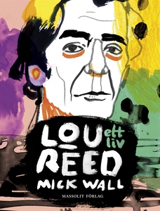 Lou Reed - Ett liv (e-bok) av Mick Wall