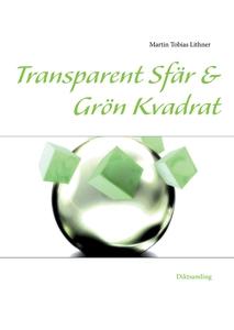 Transparent Sfär & Grön Kvadrat (e-bok) av Mart