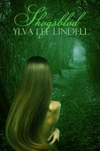 Skogsblod (e-bok) av Ylva Lee Lindell
