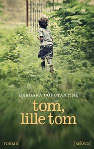 Tom, lille Tom (e-bok) av Barbara Constantine