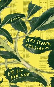 Ett liv för lite (e-bok) av Kristofer Ahlström