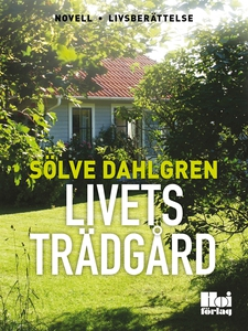 Livets trädgård (e-bok) av Sölve Dahlgren