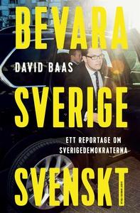 Bevara Sverige svenskt : Ett reportage om Sveri