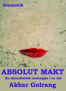 Absolut makt (e-bok) av Akbar Golrang