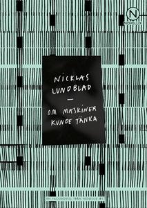 Om maskiner kunde tänka (e-bok) av Nicklas Lund