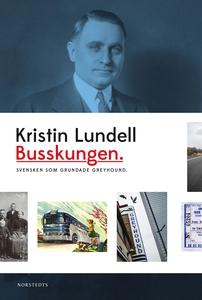 Busskungen : svensken som grundade Greyhound (e