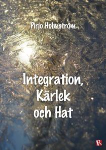 Integration, kärlek och hat (e-bok) av Pirjo Ho