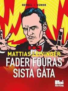 Fader Fouras sista gåta (e-bok) av Mattias Leiv